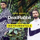 Dark Shades / Bright Lights Instrumentals von Dead Rabbit