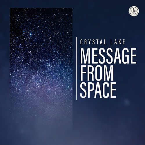 Message From  Space by Crystal Lake