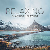 Relaxing Classical Playlist: Winter Relaxation von Various Artists