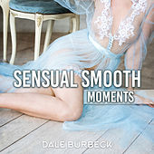 Sensual Smooth Moments di Dale Burbeck