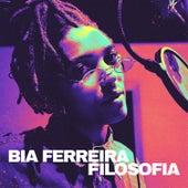 Filosofia by Bia Ferreira