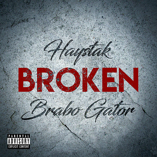 Broken by Haystak