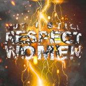 But I Still Respect Women by Smokepurpp