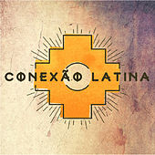 Conexão Latina by Various Artists