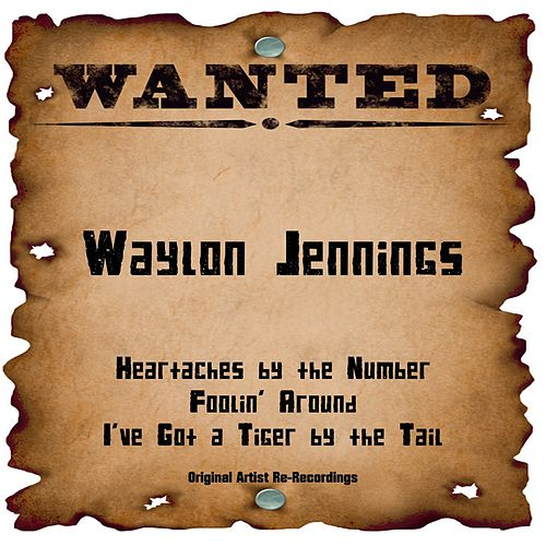 Wanted (Rerecordings) by Waylon Jennings