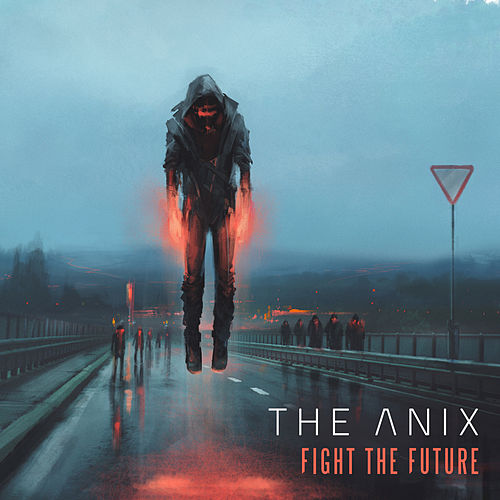 Fight The Future by The Anix