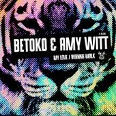 My Love / Wanna Walk - Single von Betoko