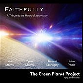 Faithfully (feat. Jeff Morris, Tyler Morris & Pascal Louvigny) de The Green Planet Project