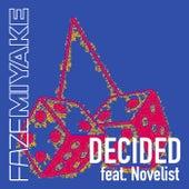 Decided by Faze Miyake