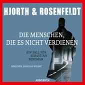 Die Menschen, die es nicht verdienen - Die Fälle des Sebastian Bergman 5 (Ungekürzt) von Michael Hjorth