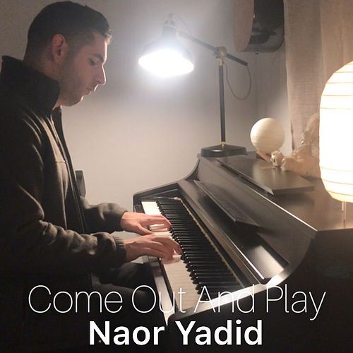 Come Out And Play (Piano Arrangement) von Naor Yadid