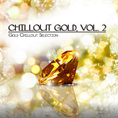 Chillout Gold, Vol. 2 (Gold Chillout Selection) by Various