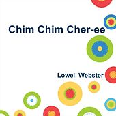 Chim Chim Cher-Ee de Lowell Webster