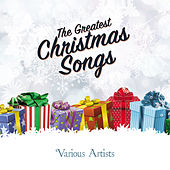 The Greatest Christmas Songs by Various Artists