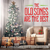 The Old Songs Are the Best - The Christmas Hits Collection by Various Artists