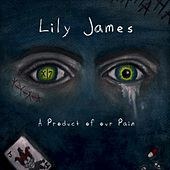 'A Product of our Pain' by Lily James