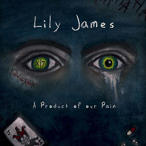 'A Product of our Pain' de Lily James