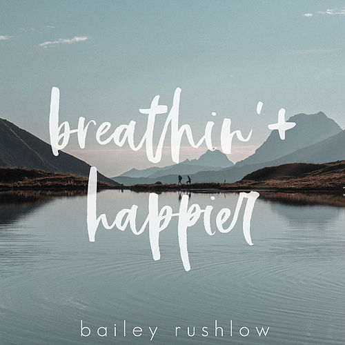 Breathin / Happier di Bailey Rushlow