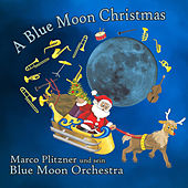 A Blue Moon Christmas by Marco Plitzner und sein Blue Moon Orchestra
