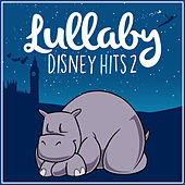 Lullaby Disney Hits, Volume 2 by Lullaby Dreamers
