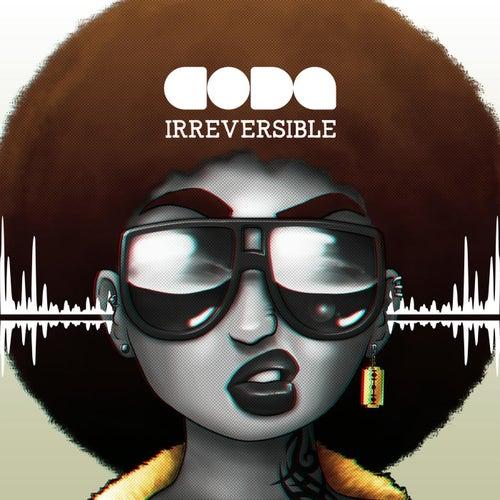 Irreversible by Coda