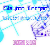 The Beat Is Calling Me | Remixes de Clayton Morgan