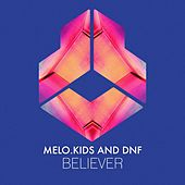 Believer by Melo Kids