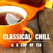 Classical Chill & A Cup Of Tea de Various Artists