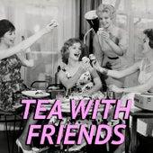 Tea With Friends de Various Artists