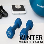 Winter Workout Playlist by Various Artists