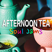 Afternoon Tea Soul Jams de Various Artists