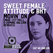Movin' On (marc Cottrell & Dominic Balchin Remixes) van Sweet Female Attitude
