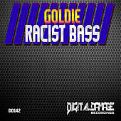 Racist Bass de Goldie