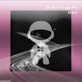 Do Not Forget Me von Mero