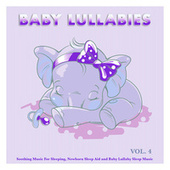 Baby Lullabies: Soothing Music For Sleeping, Newborn Sleep Aid and Baby Lullaby Sleep Music, Vol. 4 by Einstein Baby Lullaby Academy