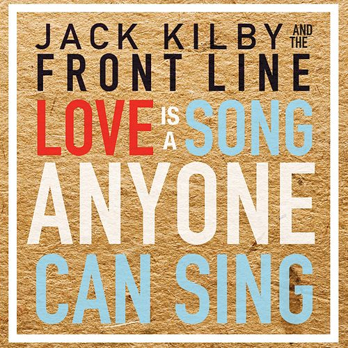 Love Is a Song Anyone Can Sing, Vol. 2 de Jack Kilby and the Front Line