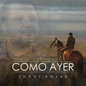 Como Ayer (SIngle) by Jorge Rojas