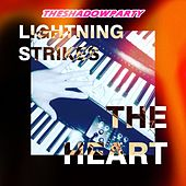 Lightning Strikes the Heart by Shadow Party