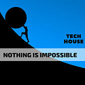 Nothing Is Impossible Tech House de Dj Regard