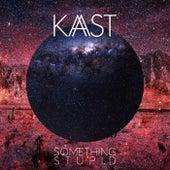 Something Stupid (feat. Sophia Laizeau & Maxime Fleau) von Kast & Damien Fleau