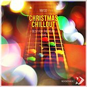 Christmas Chillout: Best for the Year 2019 by Various Artists