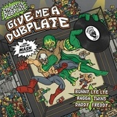 Give Me a Dubplate by Chopstick Dubplate