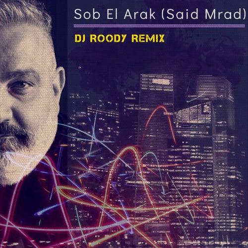 Sob El Arak (Dj Roody Remix) by DJ Roody