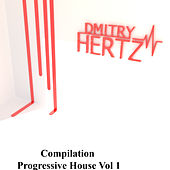 Progressive House, Vol. 1 - EP de Dmitry Hertz