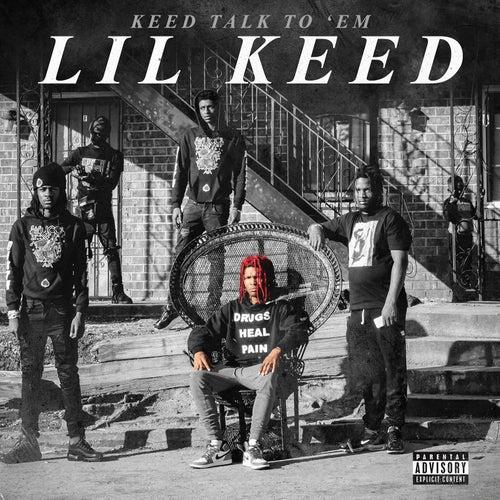 Keed Talk To 'Em de Lil Keed