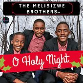 O Holy Night by The Melisizwe Brothers