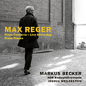 Reger: Piano Concerto & Solo works by Markus Becker