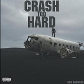 Crash Too Hard by Ron Baumber