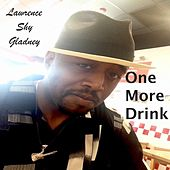 One More Drink de Lawrence Shy Gladney