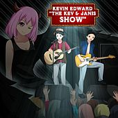The Kev & Janis Show de Kevin Edward